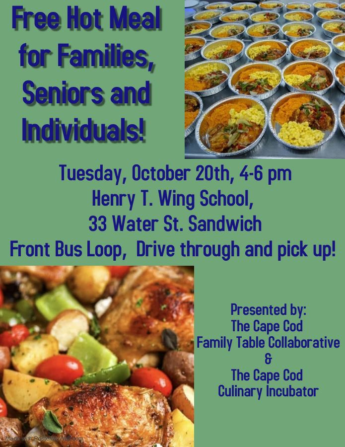 Free Hot Meal! 10/20/2020 4pm-6pm at Wing School, 33 Water St. Sandwich, Front bus loop, drive-thru